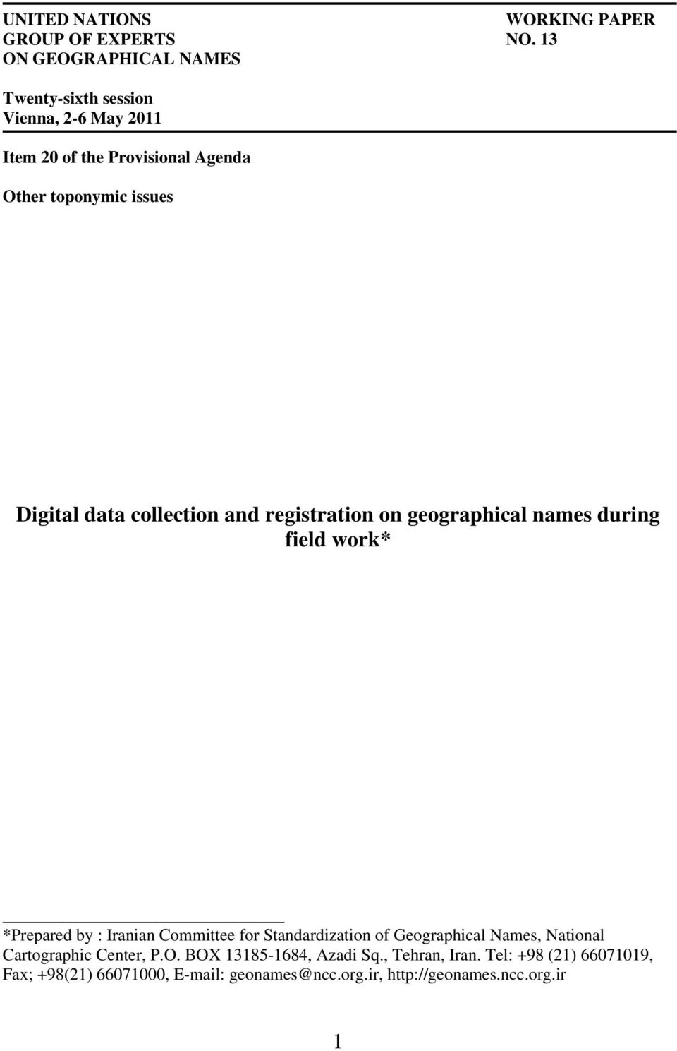 Digital data collection and registration on geographical names during field work* *Prepared by : Iranian Committee for