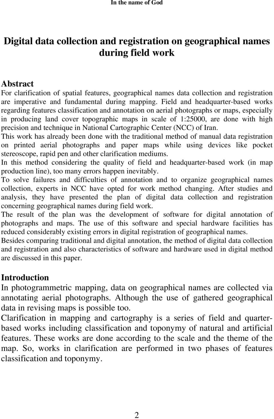Field and headquarter-based works regarding features classification and annotation on aerial photographs or maps, especially in producing land cover topographic maps in scale of 1:25000, are done