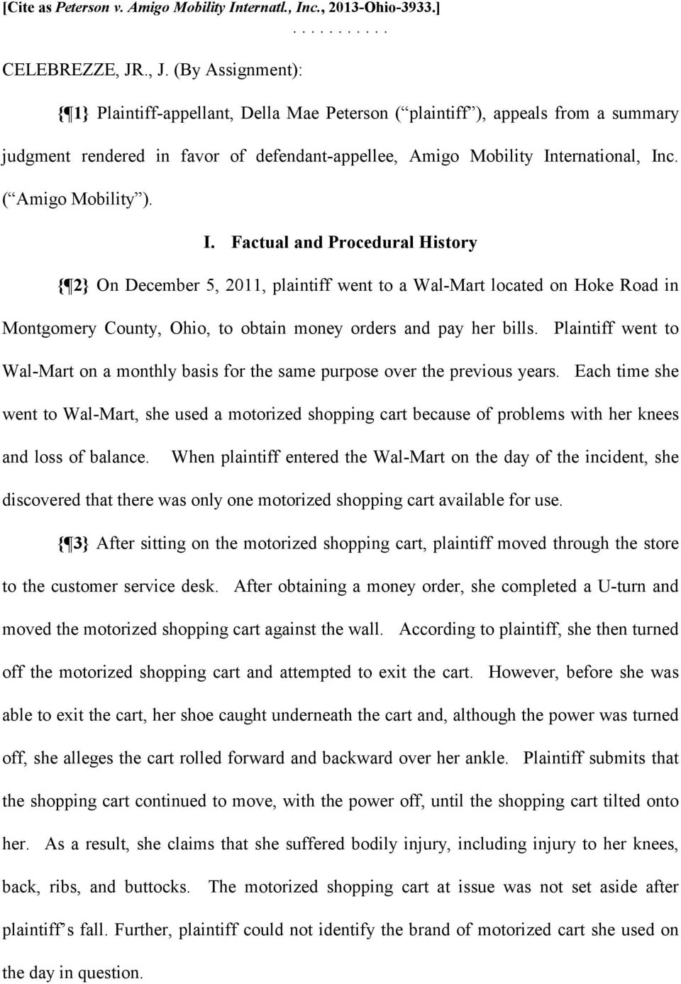 ( Amigo Mobility ). I. Factual and Procedural History { 2} On December 5, 2011, plaintiff went to a Wal-Mart located on Hoke Road in Montgomery County, Ohio, to obtain money orders and pay her bills.