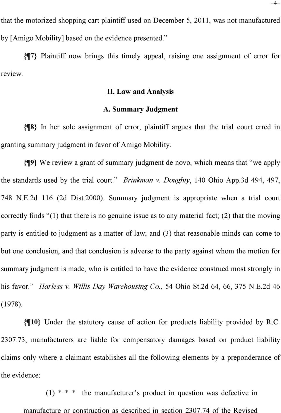 Summary Judgment { 8} In her sole assignment of error, plaintiff argues that the trial court erred in granting summary judgment in favor of Amigo Mobility.