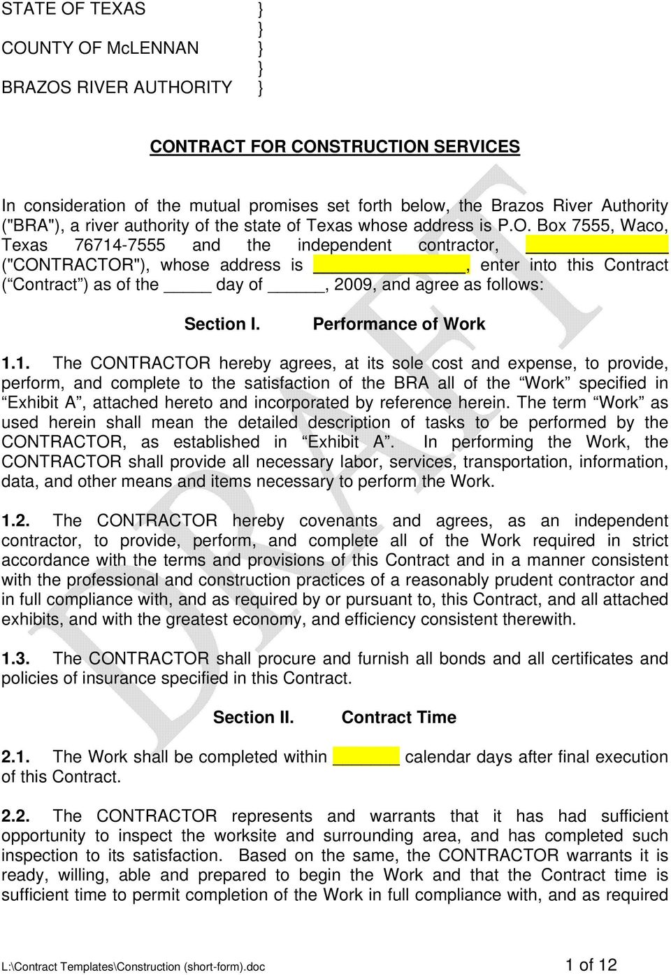 "Box 7555, Waco, Texas 76714-7555 and the independent contractor, (""CONTRACTOR""), whose address is, enter into this Contract ( Contract ) as of the day of, 2009, and agree as follows: Section I."