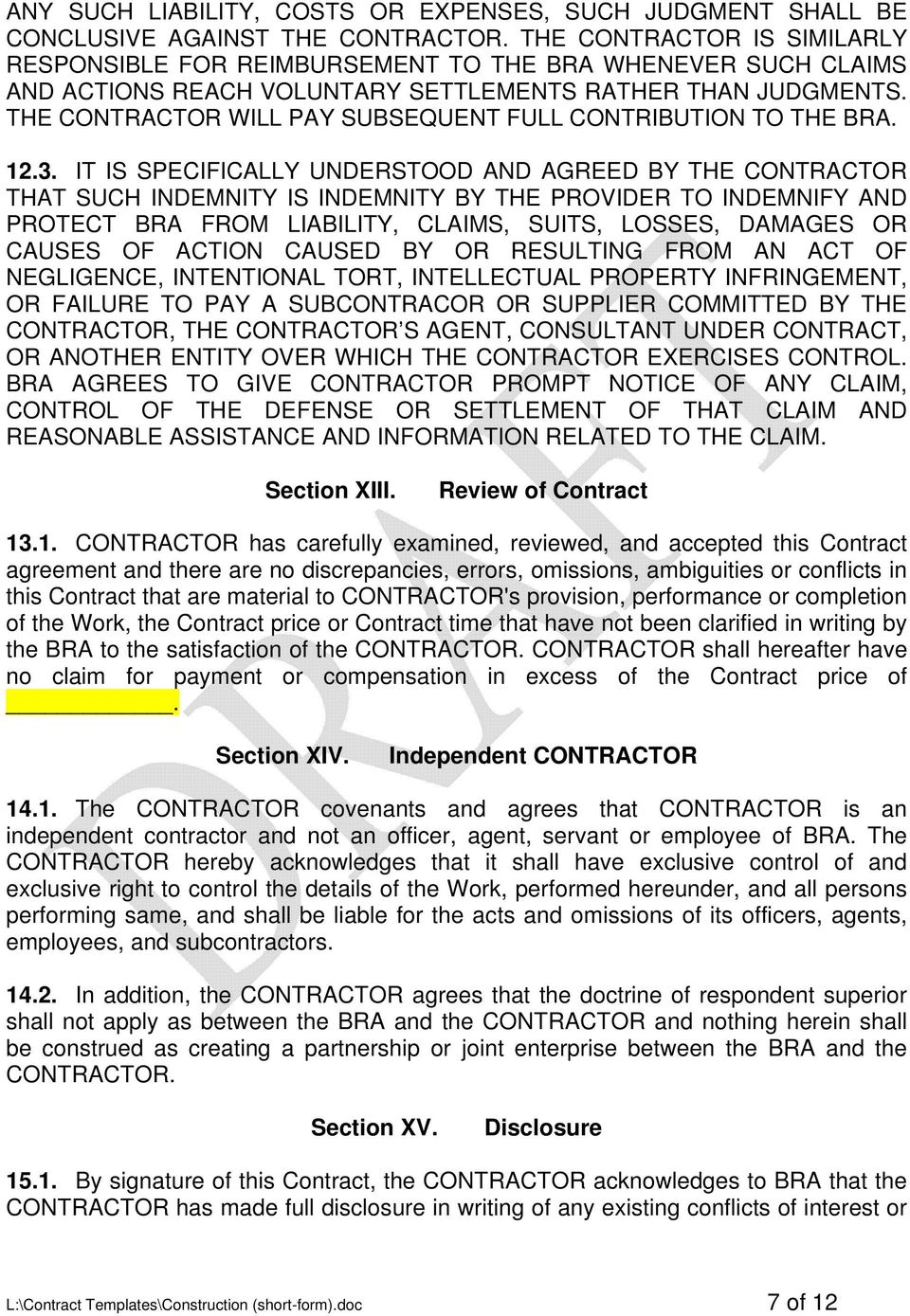 THE CONTRACTOR WILL PAY SUBSEQUENT FULL CONTRIBUTION TO THE BRA. 12.3.