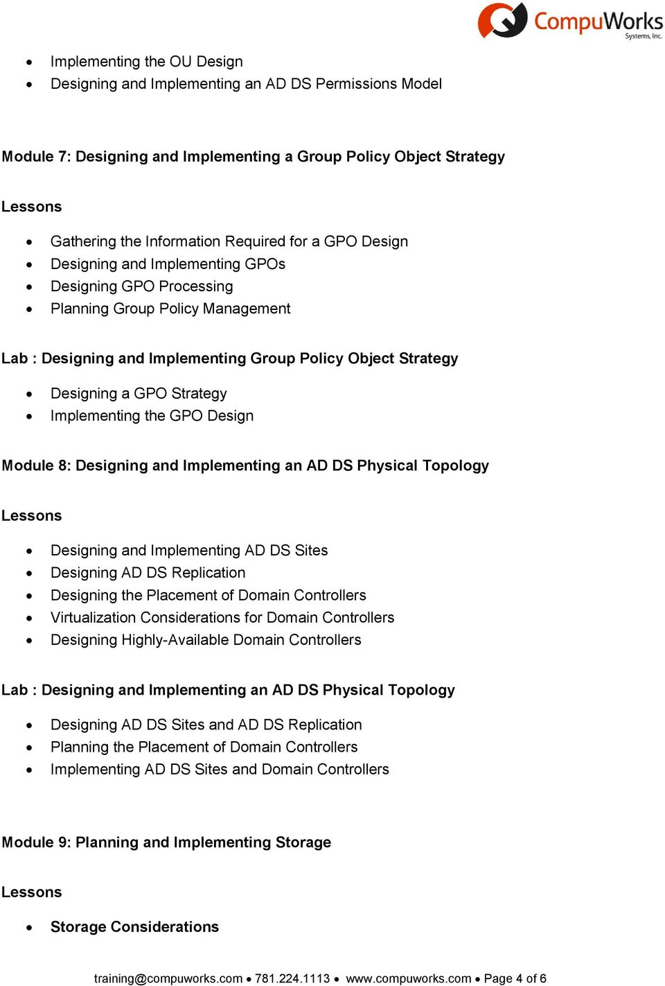 the GPO Design Module 8: Designing and Implementing an AD DS Physical Topology Designing and Implementing AD DS Sites Designing AD DS Replication Designing the Placement of Domain Controllers