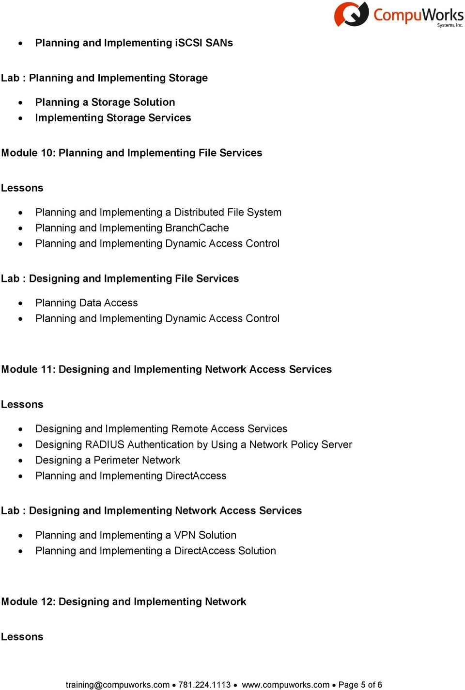 Planning and Implementing Dynamic Access Control Module 11: Designing and Implementing Network Access Services Designing and Implementing Remote Access Services Designing RADIUS Authentication by