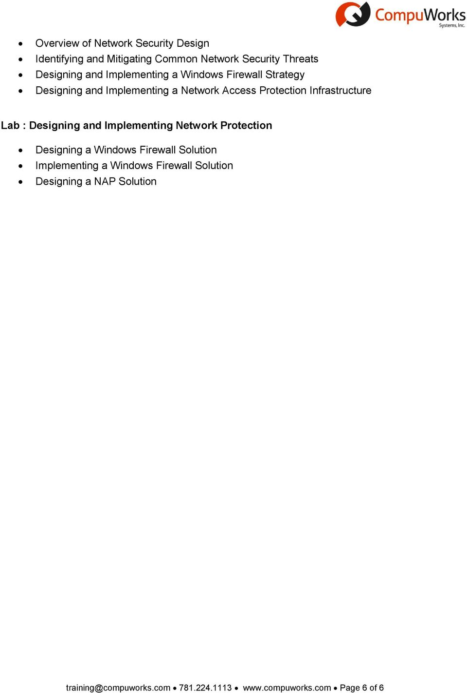Lab : Designing and Implementing Network Protection Designing a Windows Firewall Solution Implementing a