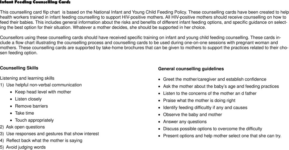 All HIV-positive mothers should receive counselling on how to feed their babies.
