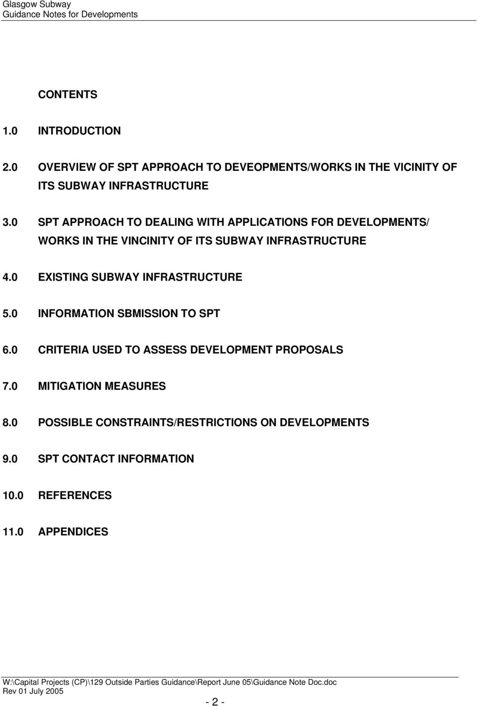 0 EXISTING SUBWAY INFRASTRUCTURE 5.0 INFORMATION SBMISSION TO SPT 6.0 CRITERIA USED TO ASSESS DEVELOPMENT PROPOSALS 7.