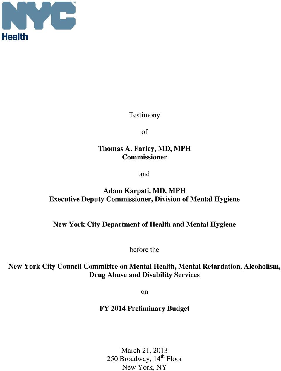 Mental Hygiene New York City Department of Health and Mental Hygiene before the New York City