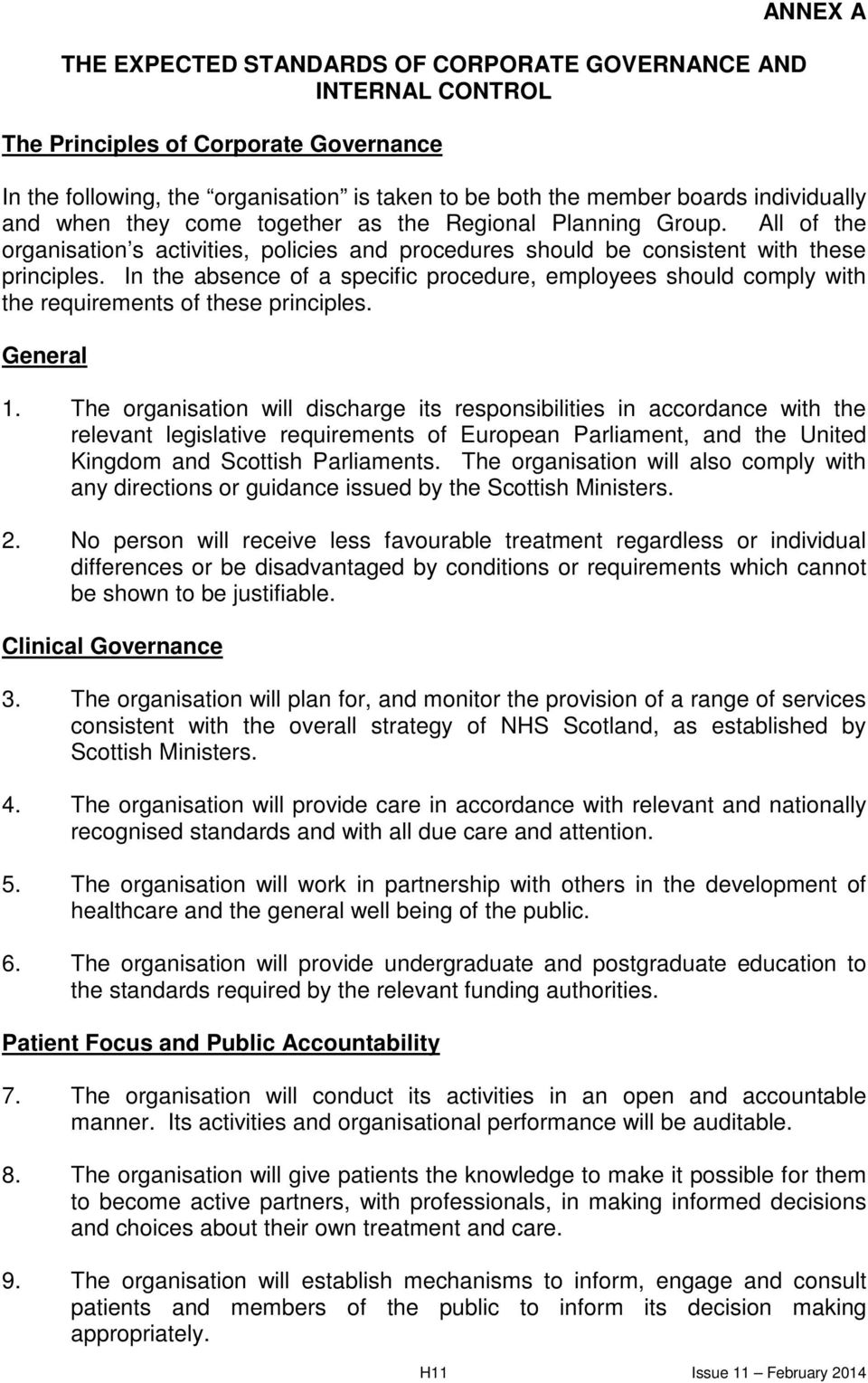 In the absence of a specific procedure, employees should comply with the requirements of these principles. General 1.