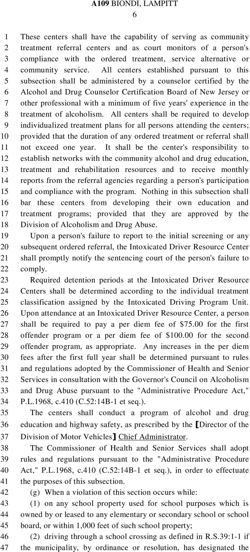 All centers established pursuant to this subsection shall be administered by a counselor certified by the Alcohol and Drug Counselor Certification Board of New Jersey or other professional with a