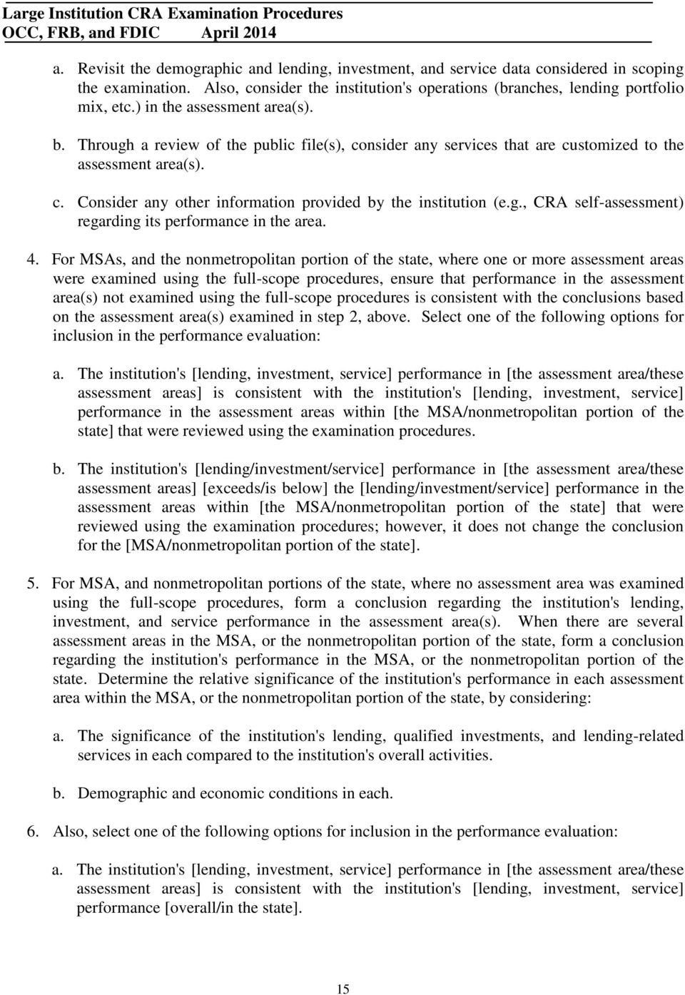 g., CRA self-assessment) regarding its performance in the area. 4.