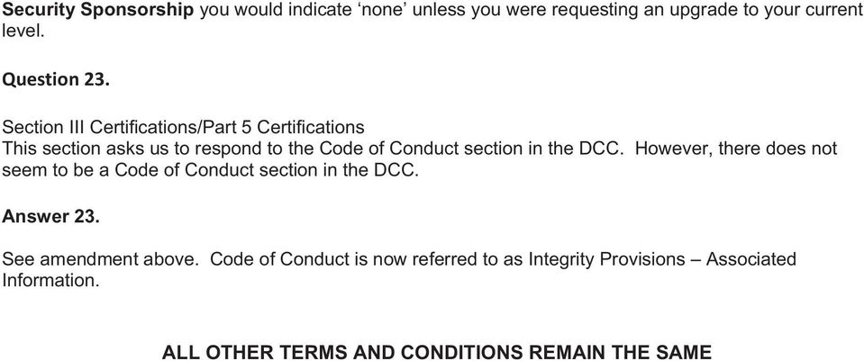 However, there does not seem to be a Code of Conduct section in the DCC. Answer 23. See amendment above.