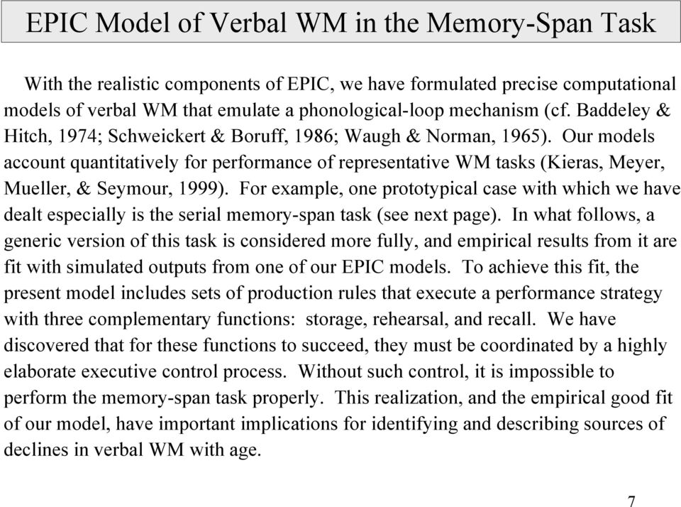 For example, one prototypical case with which we have dealt especially is the serial memory-span task (see next page).