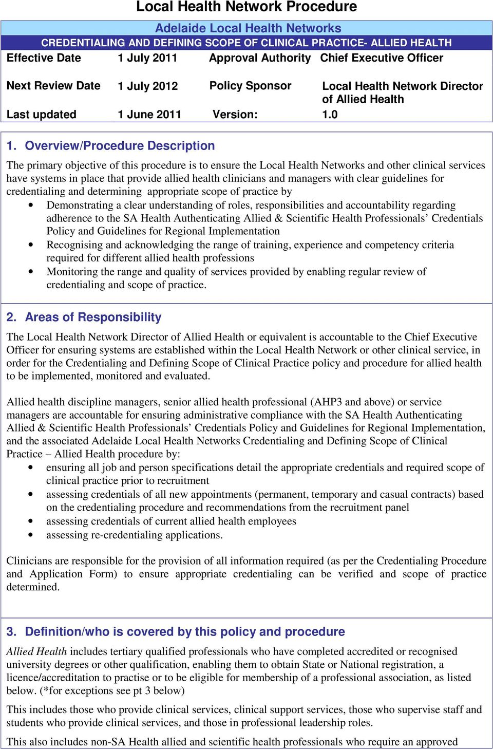 Overview/Procedure Description The primary objective of this procedure is to ensure the Local Health Networks and other clinical services have systems in place that provide allied health clinicians