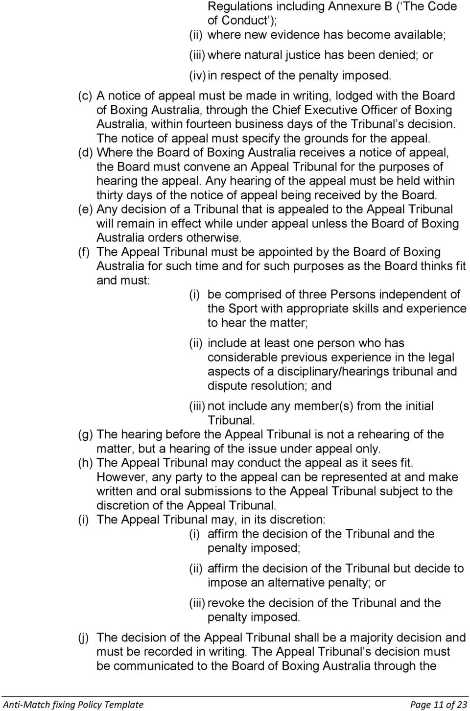 decision. The notice of appeal must specify the grounds for the appeal.