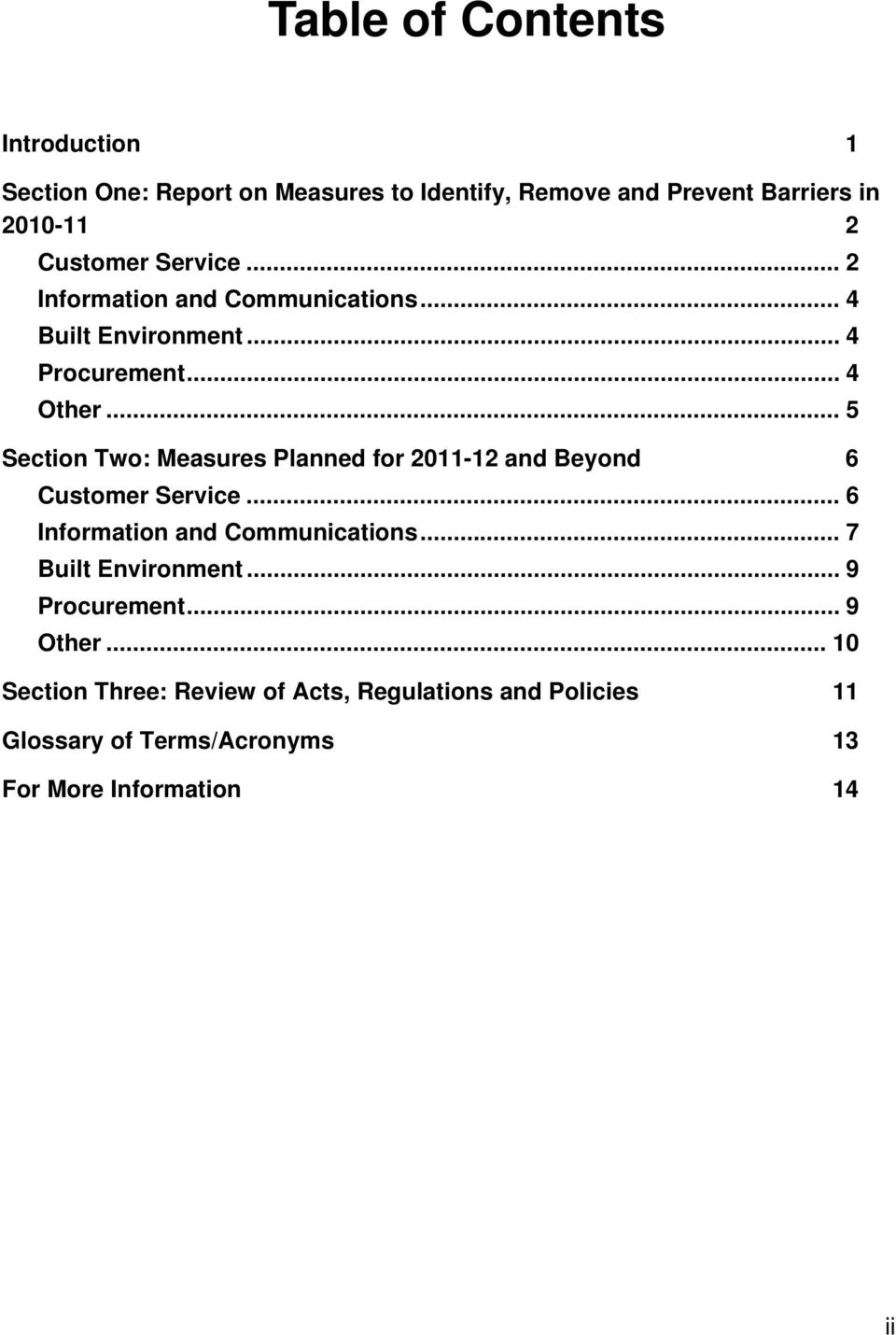.. 5 Section Two: Measures Planned for 2011-12 and Beyond 6 Customer Service... 6 Information and Communications.