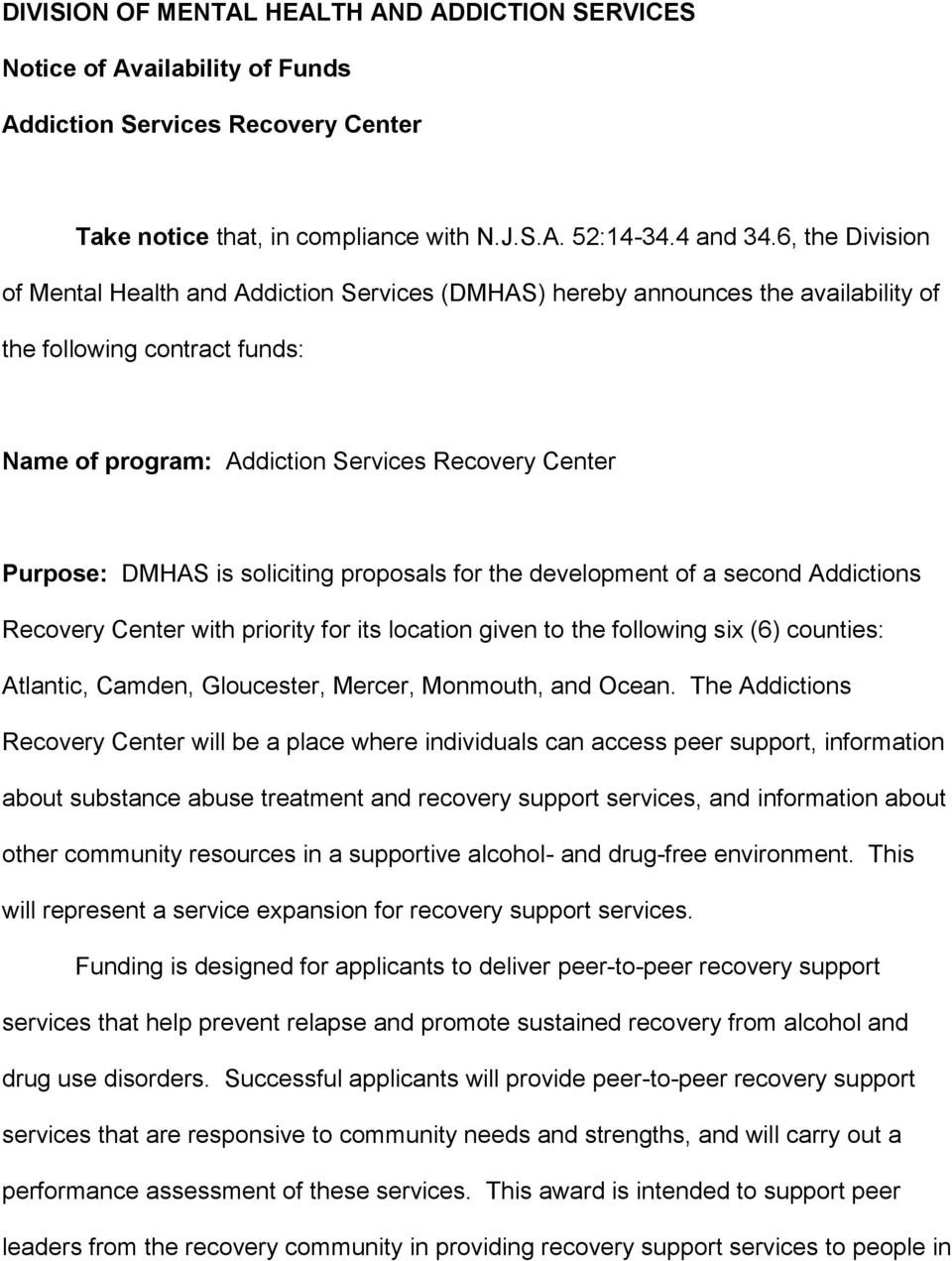 is soliciting proposals for the development of a second Addictions Recovery Center with priority for its location given to the following six (6) counties: Atlantic, Camden, Gloucester, Mercer,