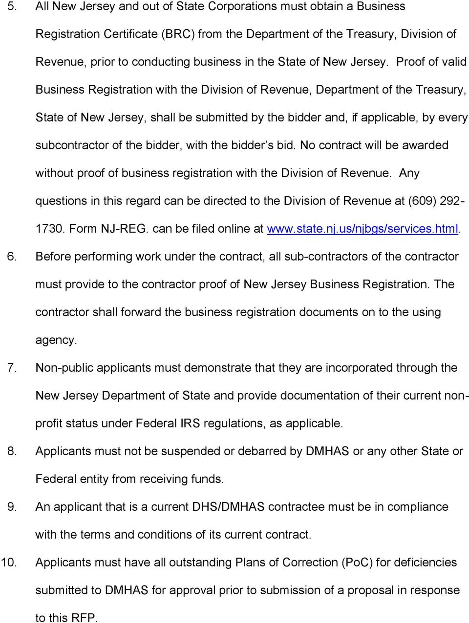 Proof of valid Business Registration with the Division of Revenue, Department of the Treasury, State of New Jersey, shall be submitted by the bidder and, if applicable, by every subcontractor of the