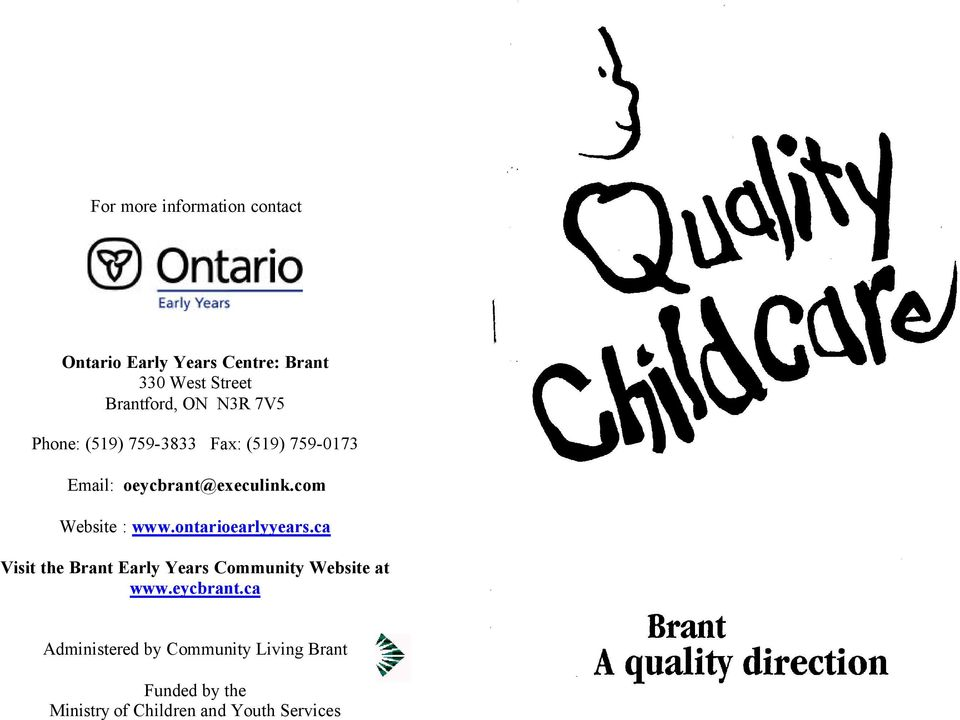 com Website : www.ontarioearlyyears.ca Visit the Brant Early Years Community Website at www.