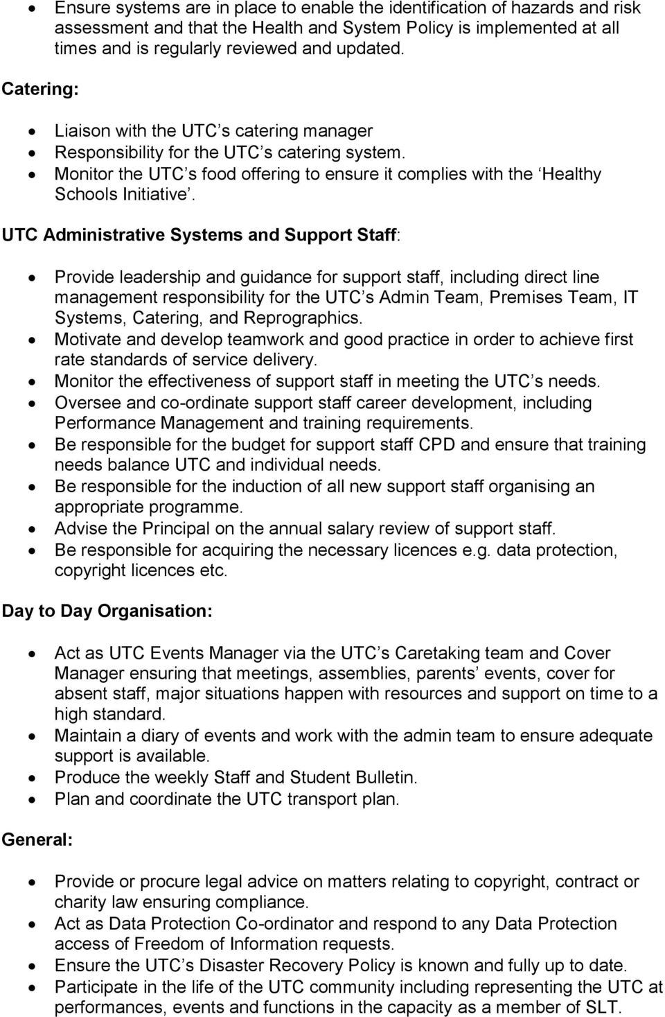 UTC Administrative Systems and Support Staff: Provide leadership and guidance for support staff, including direct line management responsibility for the UTC s Admin Team, Premises Team, IT Systems,