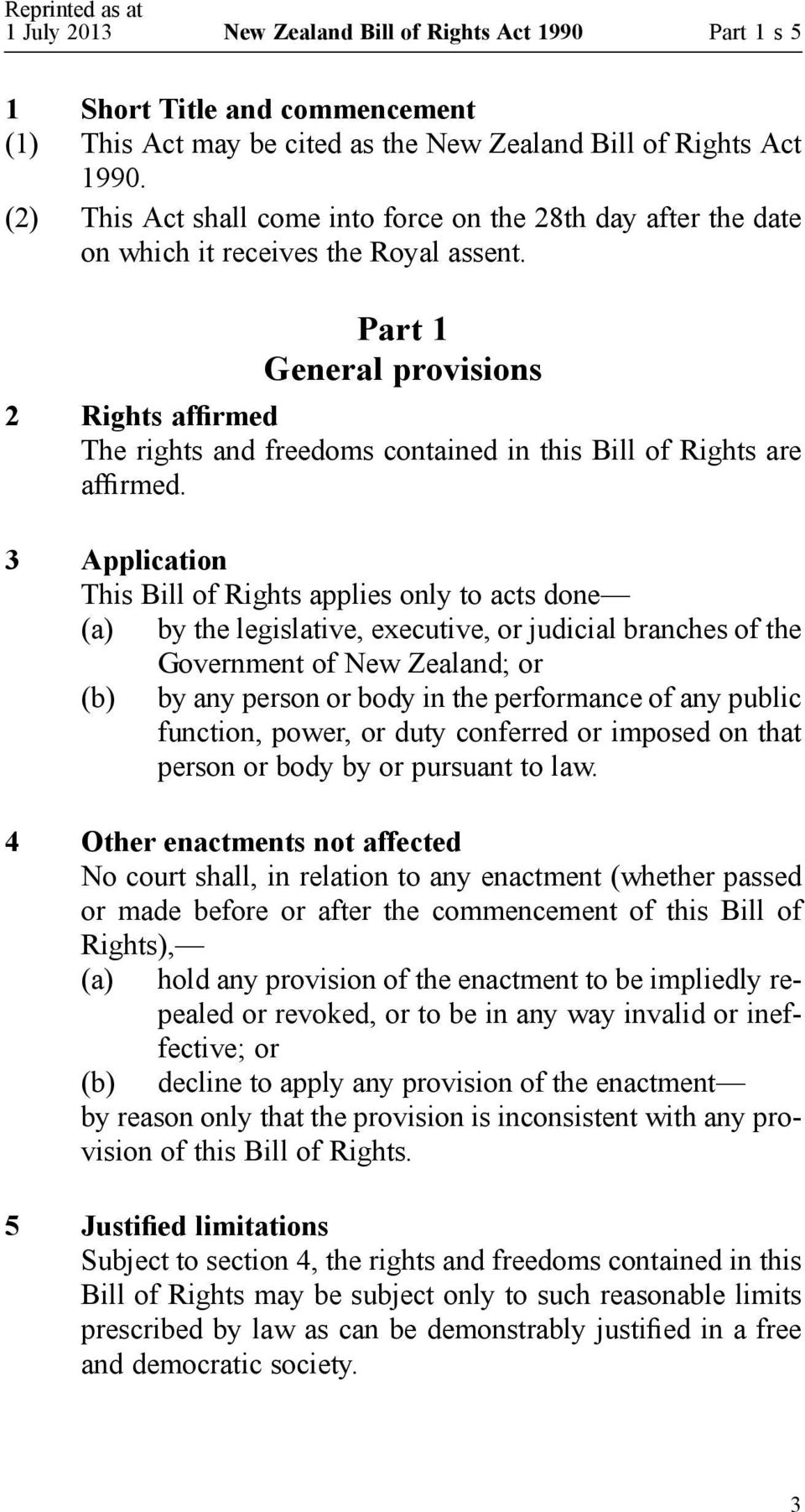 Part 1 General provisions 2 Rights affirmed The rights and freedoms contained in this Bill of Rights are affirmed.