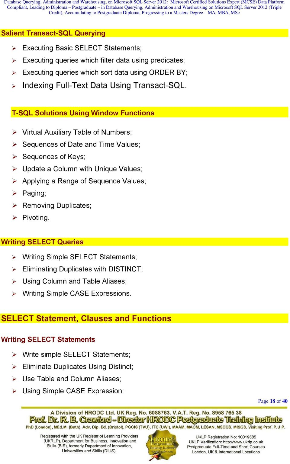 T-SQL Solutions Using Window Functions Virtual Auxiliary Table of Numbers; Sequences of Date and Time Values; Sequences of Keys; Update a Column with Unique Values; Applying a Range of Sequence