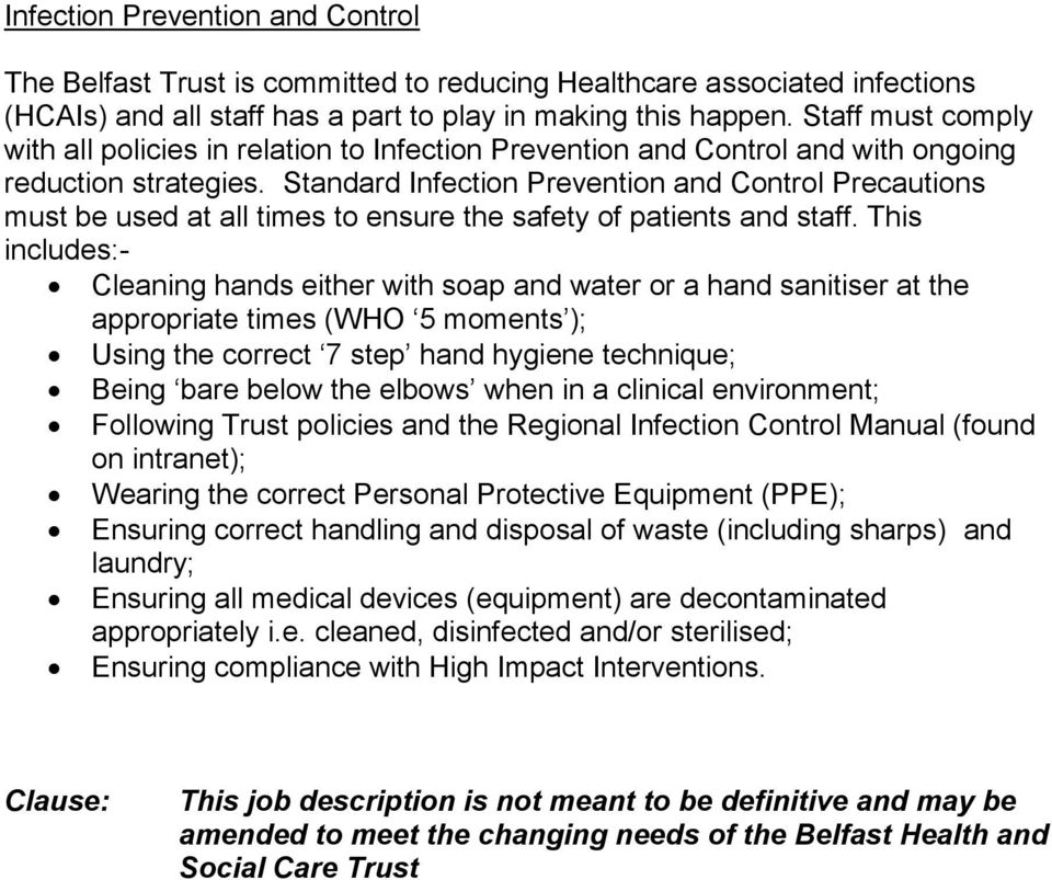 Standard Infection Prevention and Control Precautions must be used at all times to ensure the safety of patients and staff.