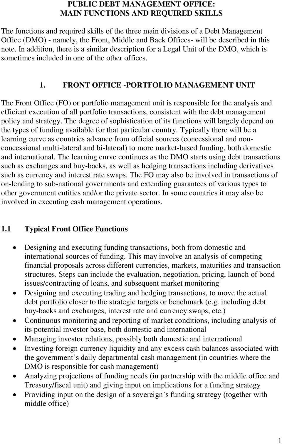 FRONT OFFICE -PORTFOLIO MANAGEMENT UNIT The Front Office (FO) or portfolio management unit is responsible for the analysis and efficient execution of all portfolio transactions, consistent with the