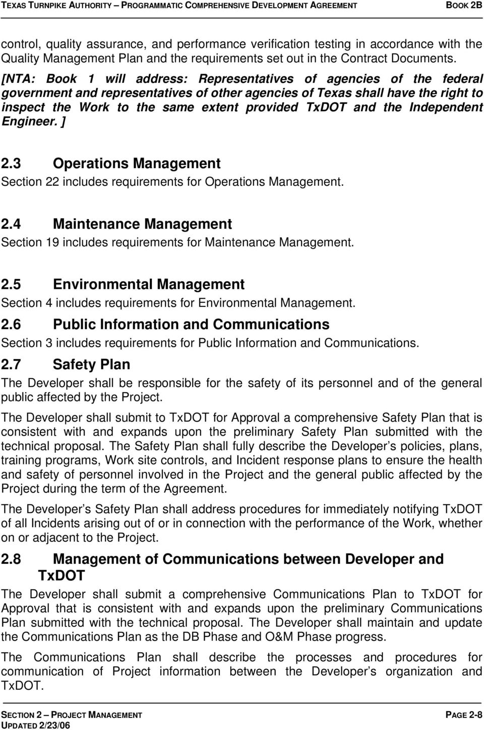 TxDOT and the Independent Engineer. ] 2.3 Operations Management Section 22 includes requirements for Operations Management. 2.4 Maintenance Management Section 19 includes requirements for Maintenance Management.