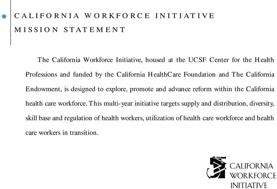 promote and advance reform within the California health care workforce.