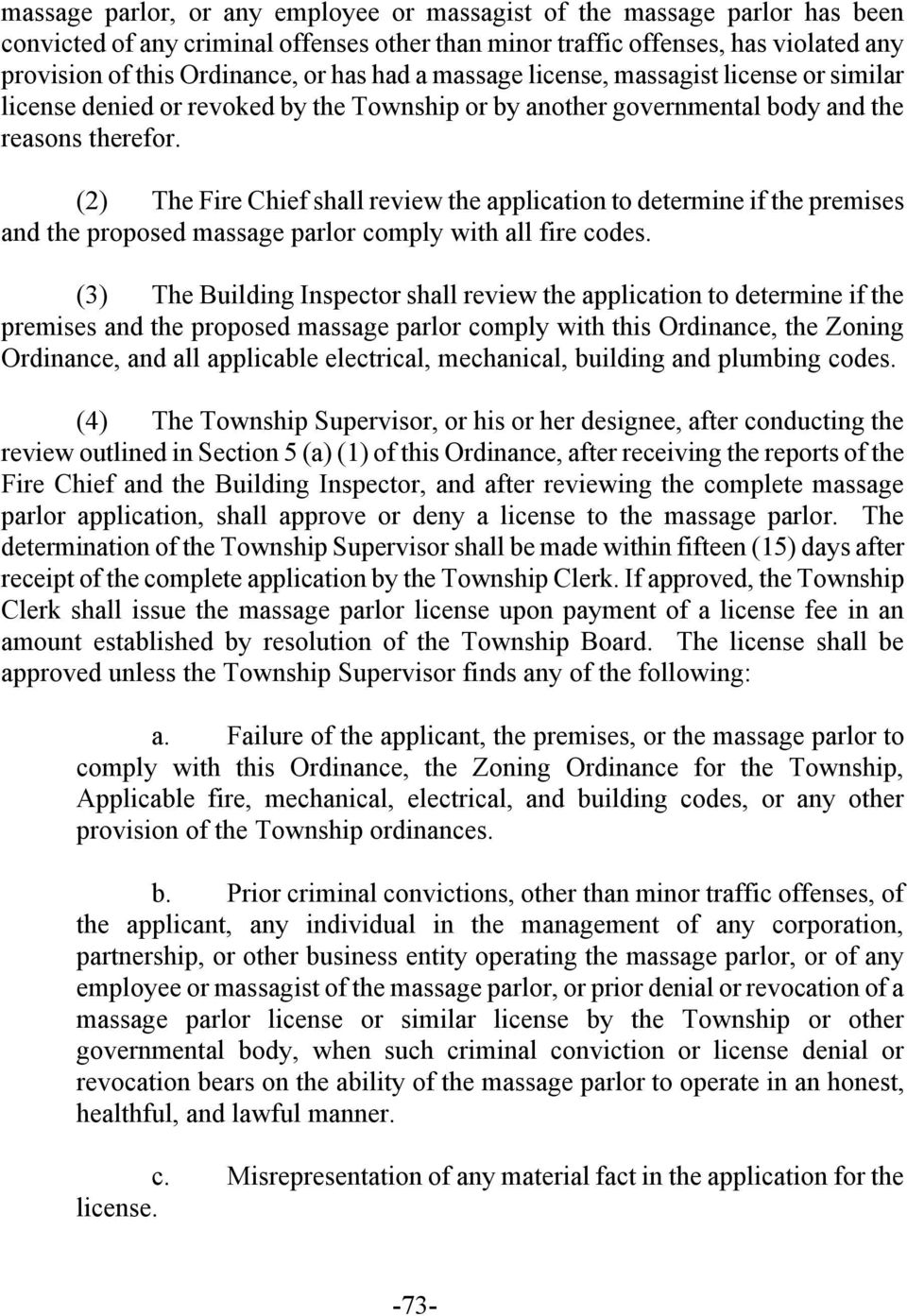 (2) The Fire Chief shall review the application to determine if the premises and the proposed massage parlor comply with all fire codes.