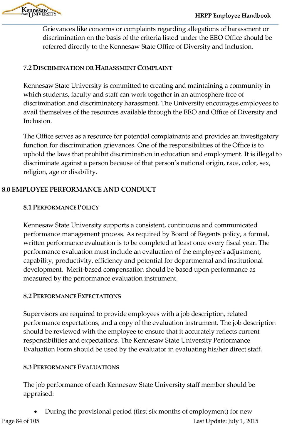 2 DISCRIMINATION OR HARASSMENT COMPLAINT Kennesaw State University is committed to creating and maintaining a community in which students, faculty and staff can work together in an atmosphere free of