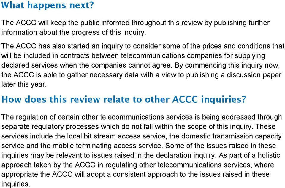 companies cannot agree. By commencing this inquiry now, the ACCC is able to gather necessary data with a view to publishing a discussion paper later this year.