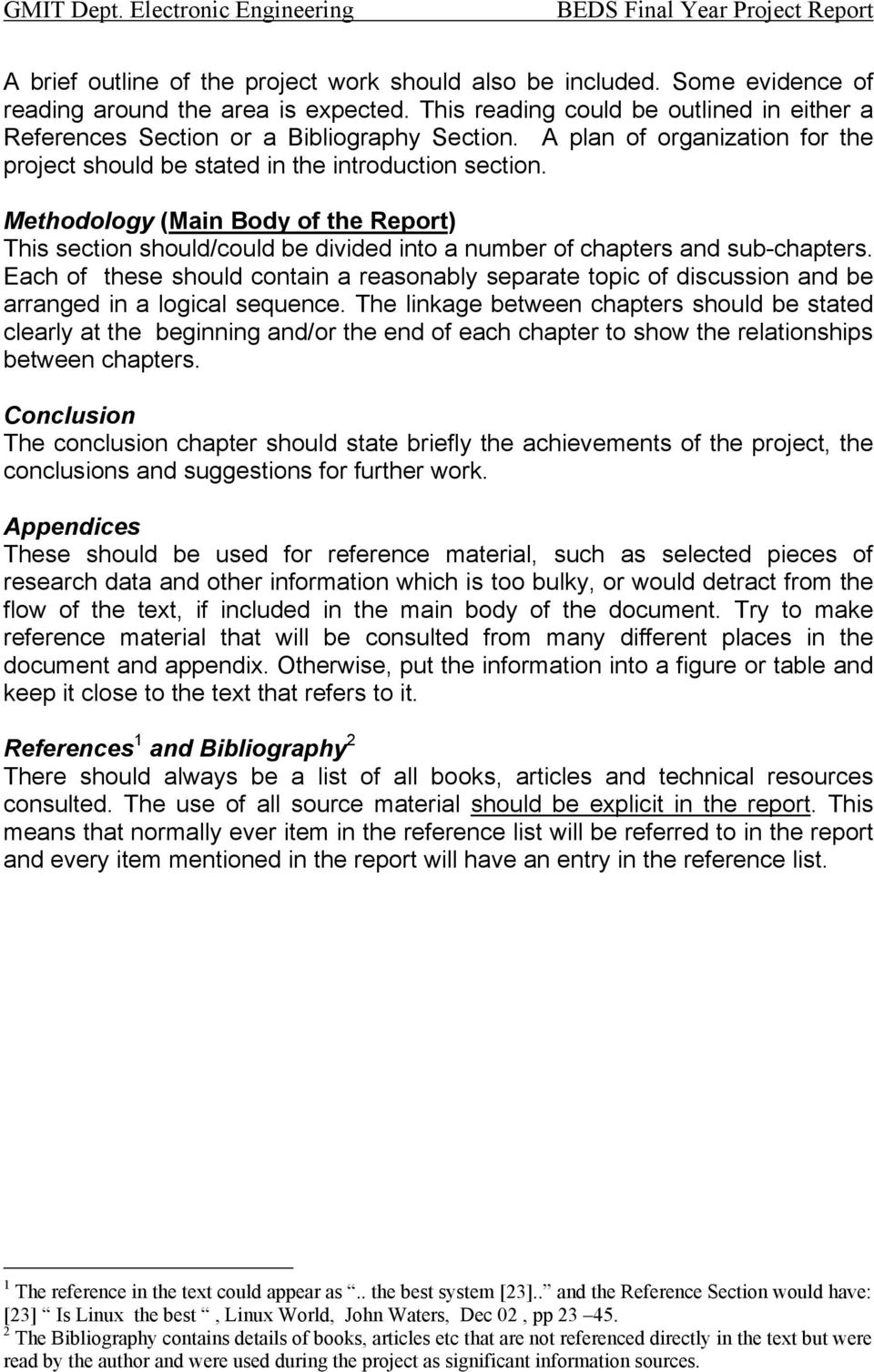 Methodology (Main Body of the Report) This section should/could be divided into a number of chapters and sub-chapters.