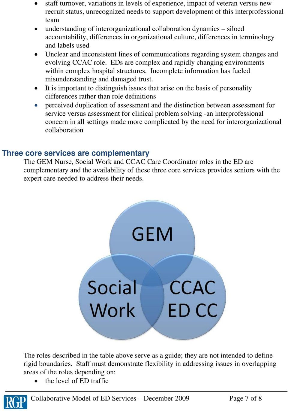 regarding system changes and evolving CCAC role. EDs are complex and rapidly changing environments within complex hospital structures.