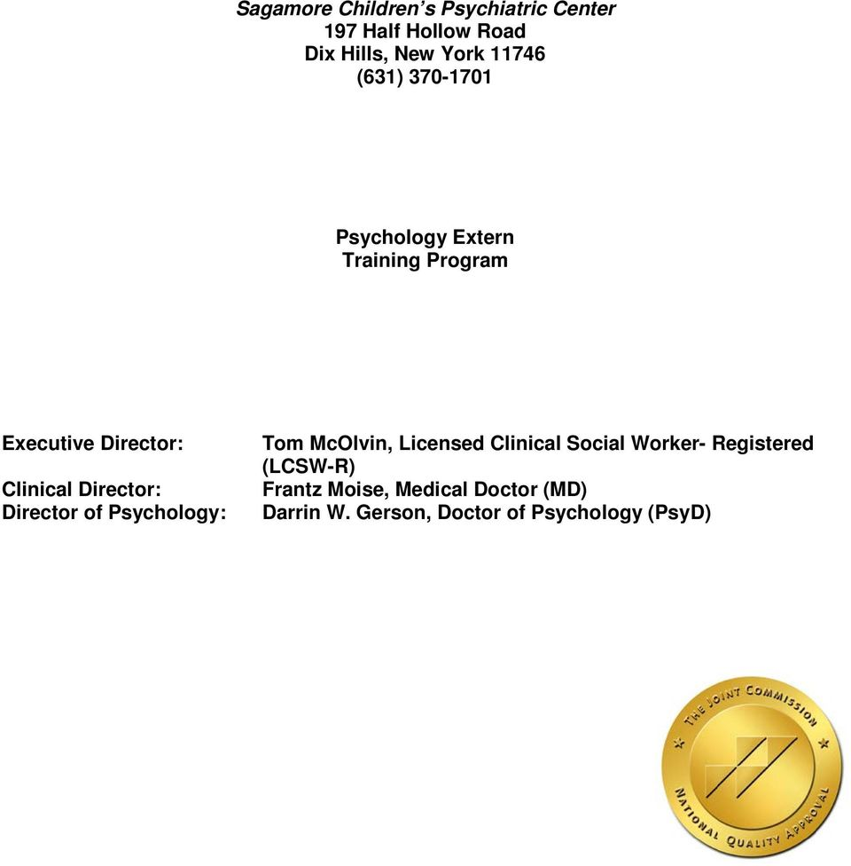 Director: Director of Psychology: Tom McOlvin, Licensed Clinical Social Worker-