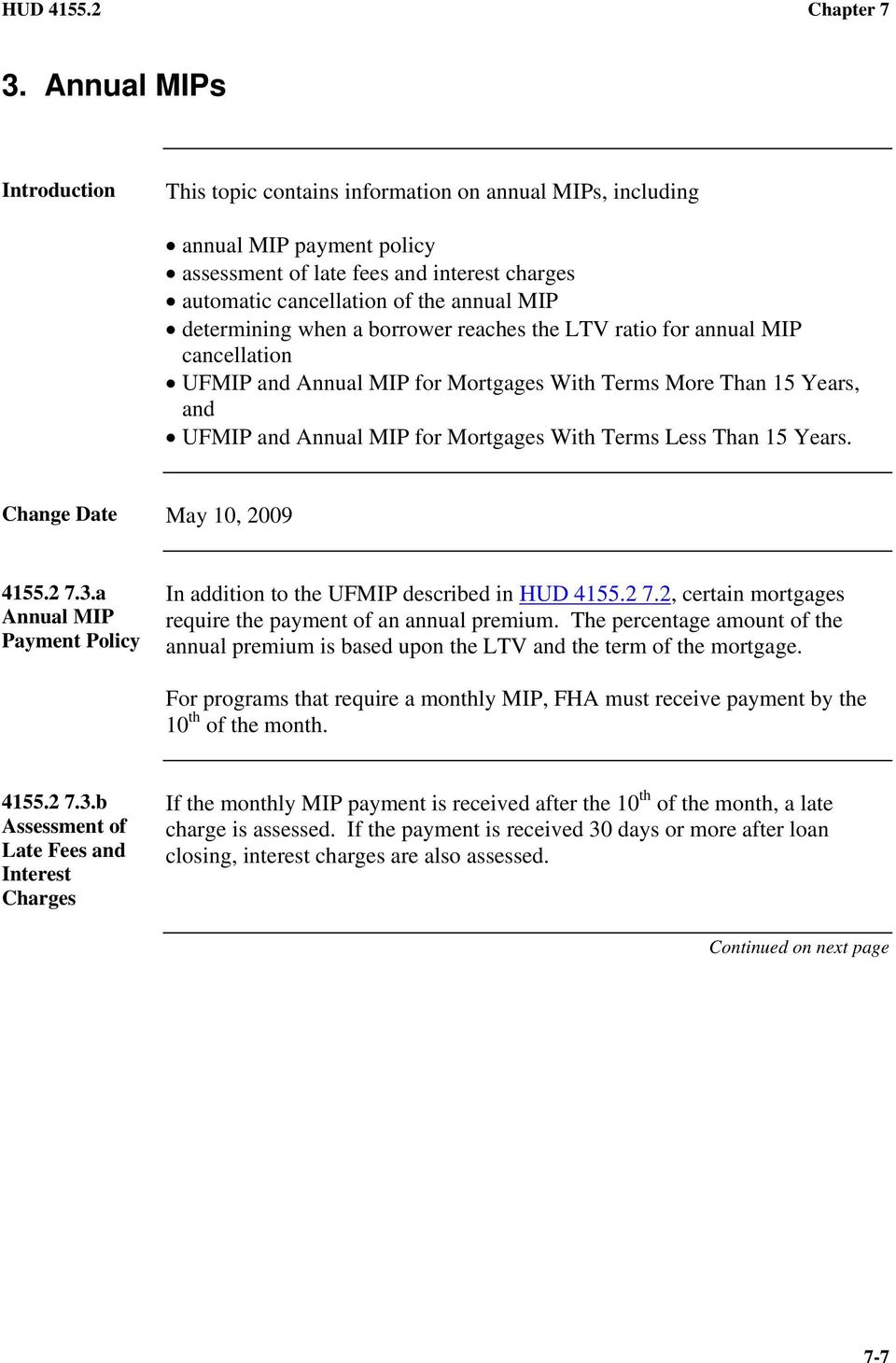 determining when a borrower reaches the LTV ratio for annual MIP cancellation UFMIP and Annual MIP for Mortgages With Terms More Than 15 Years, and UFMIP and Annual MIP for Mortgages With Terms Less