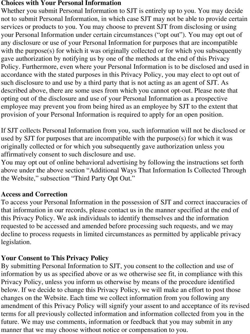 You may choose to prevent SJT from disclosing or using your Personal Information under certain circumstances ( opt out ).