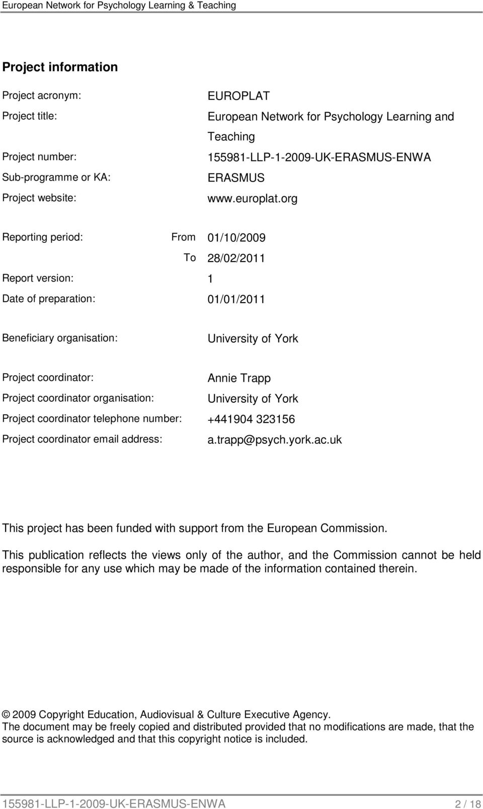 org Reporting period: From 01/10/2009 To 28/02/2011 Report version: 1 Date of preparation: 01/01/2011 Beneficiary organisation: University of York Project coordinator: Annie Trapp Project coordinator