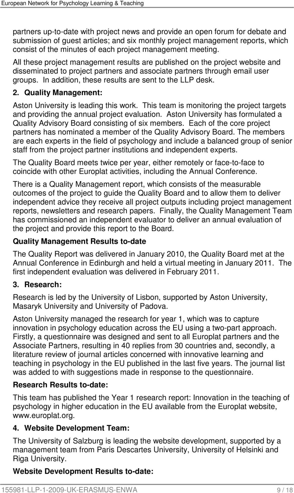 In addition, these results are sent to the LLP desk. 2. Quality Management: Aston University is leading this work.