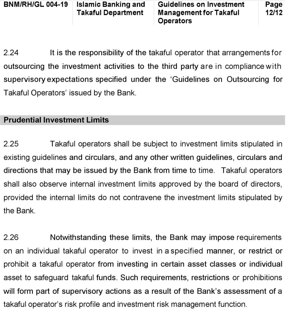 Guidelines on Outsourcing for Takaful issued by the Bank. Prudential Investment Limits 2.
