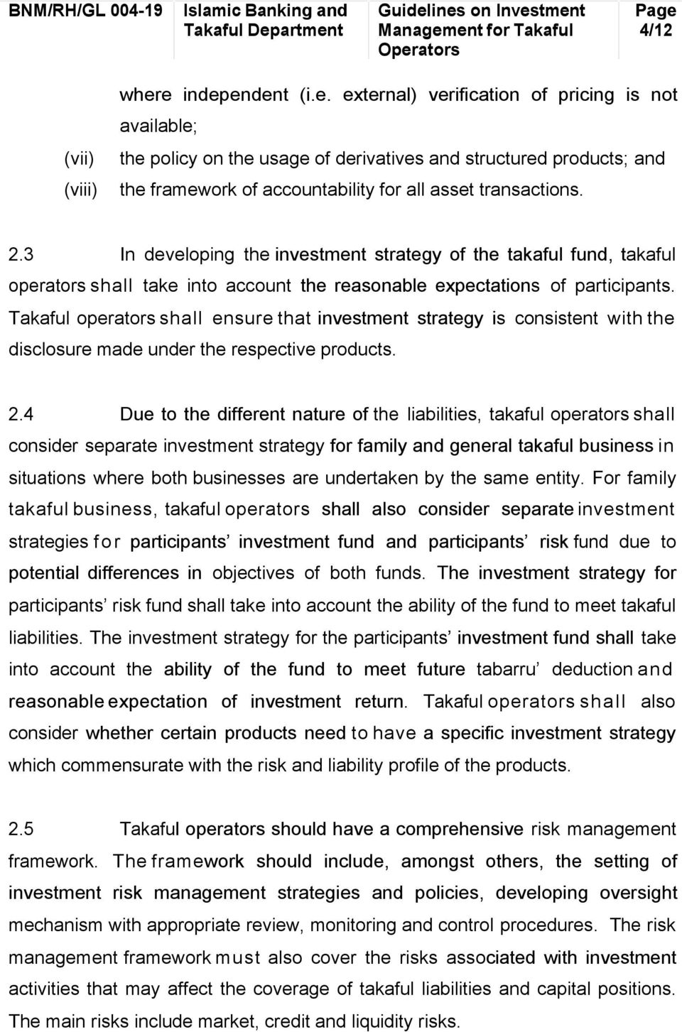 2.3 In developing the investment strategy of the takaful fund, takaful operators shall take into account the reasonable expectations of participants.