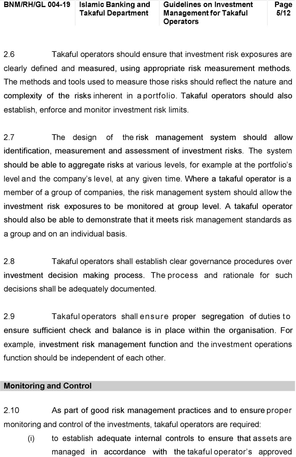 Takaful operators should also establish, enforce and monitor investment risk limits. 2.