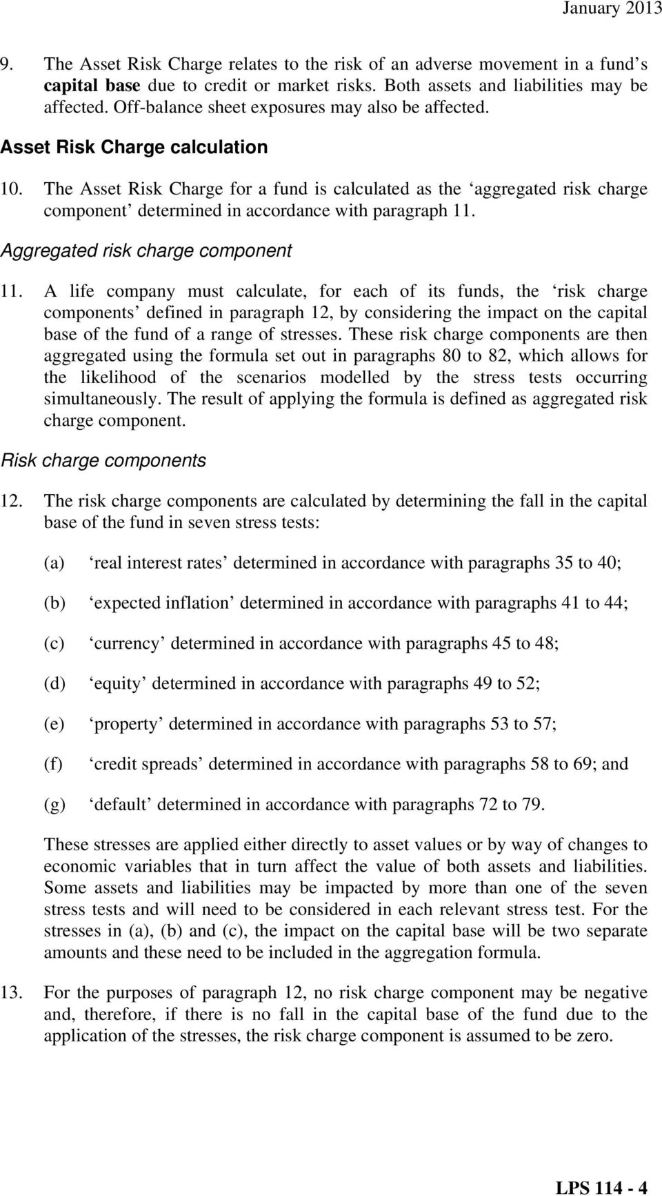 The Asset Risk Charge for a fund is calculated as the aggregated risk charge component determined in accordance with paragraph 11. Aggregated risk charge component 11.