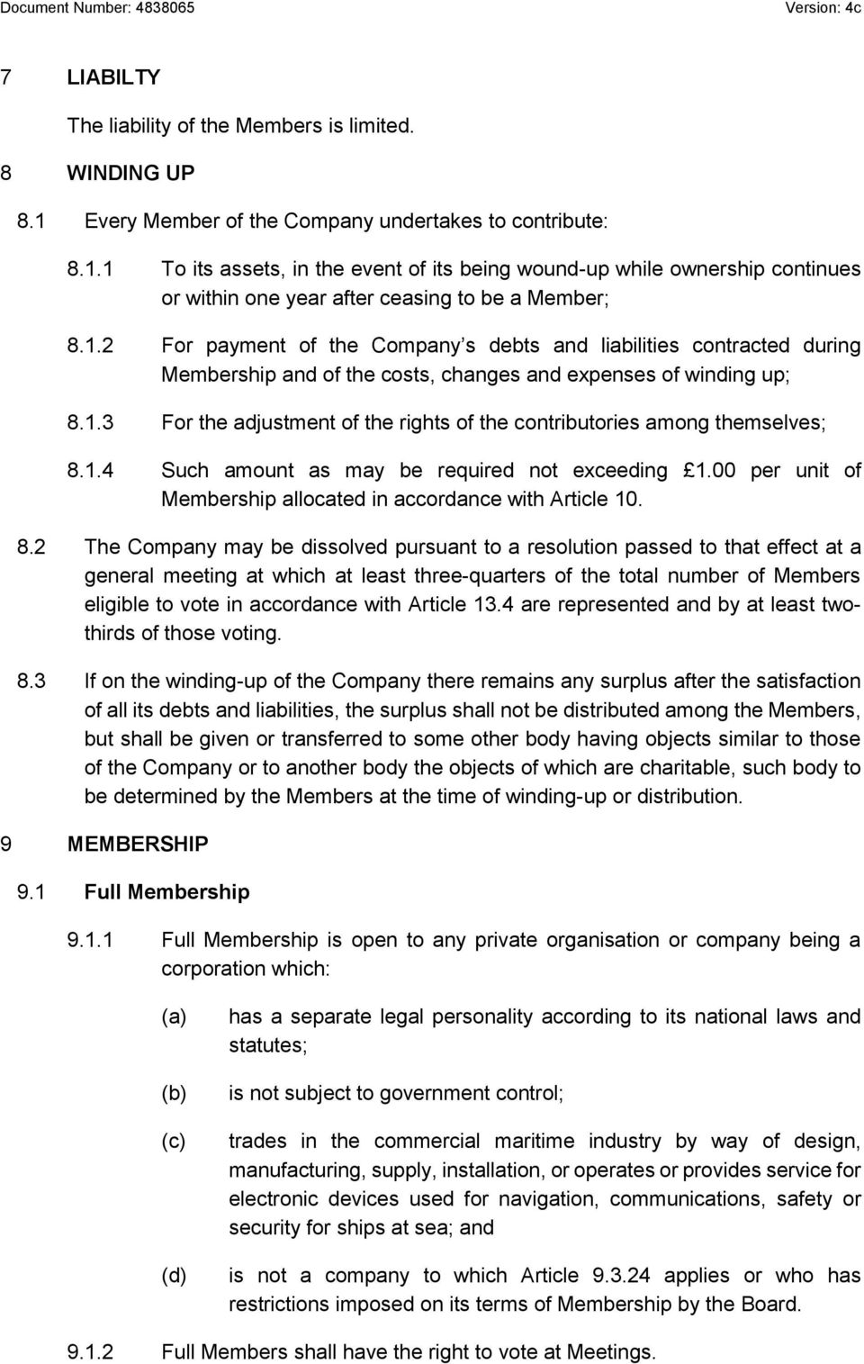 1.4 Such amount as may be required not exceeding 1.00 per unit of Membership allocated in accordance with Article 10. 8.