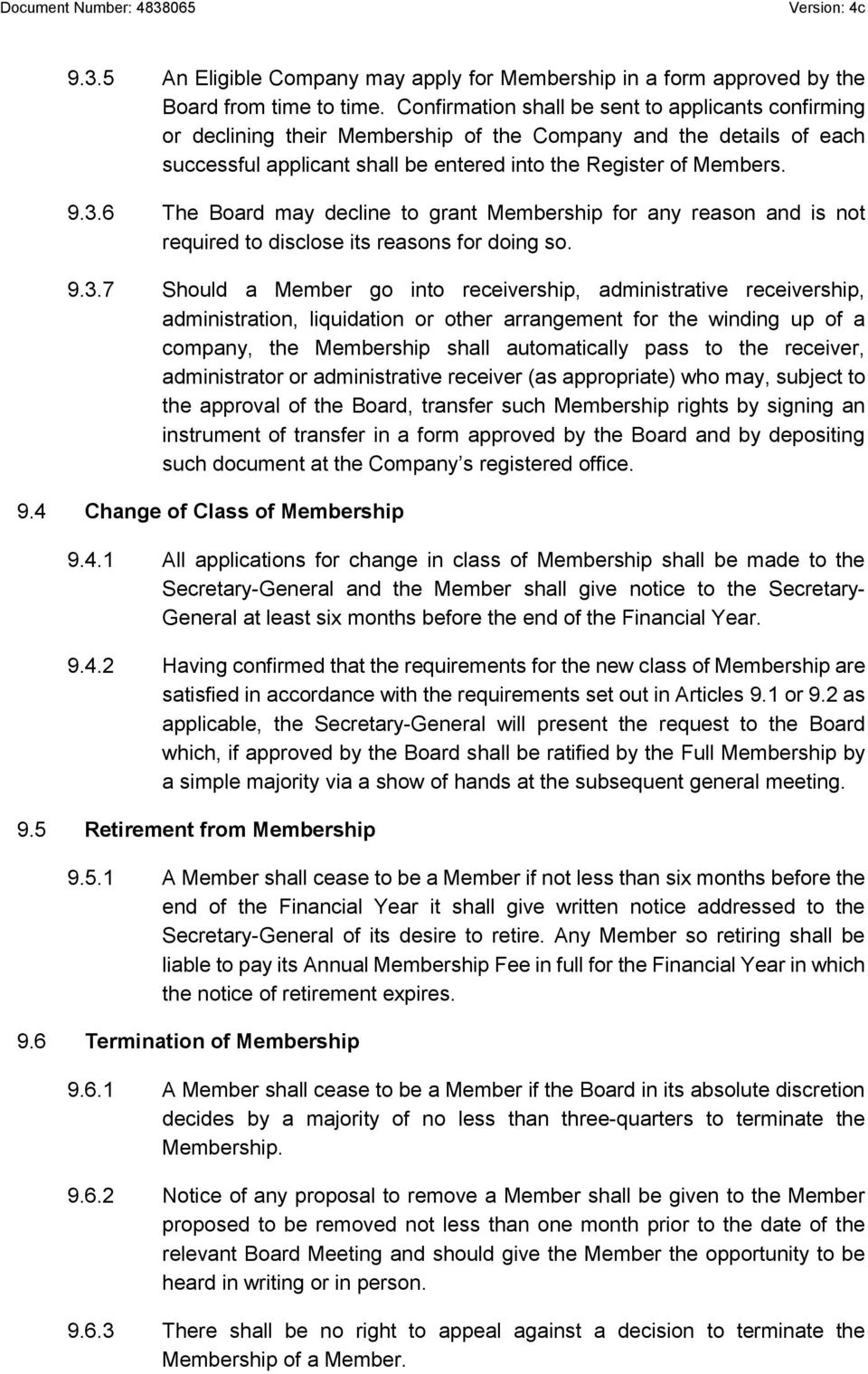 6 The Board may decline to grant Membership for any reason and is not required to disclose its reasons for doing so. 9.3.