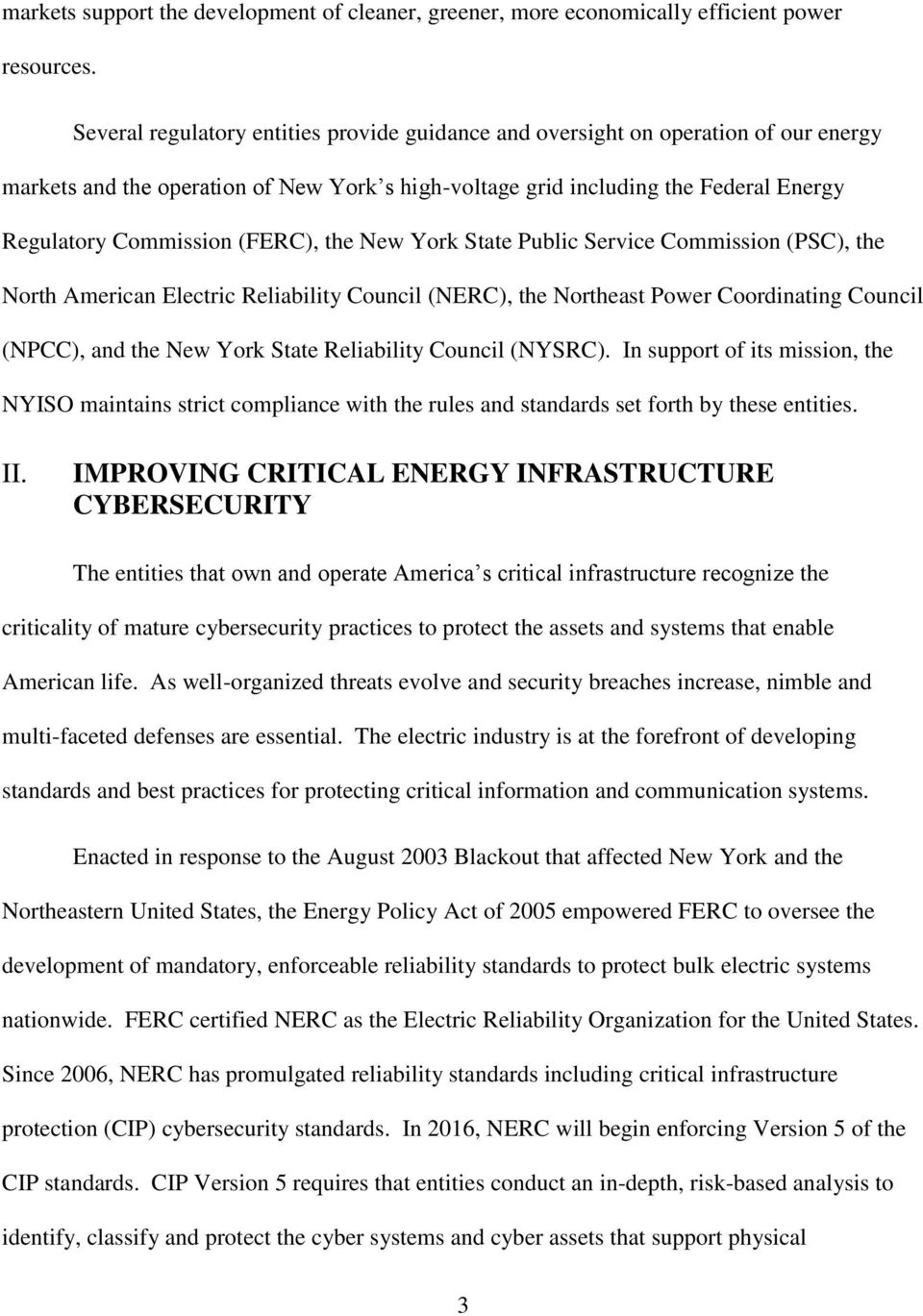 (FERC), the New York State Public Service Commission (PSC), the North American Electric Reliability Council (NERC), the Northeast Power Coordinating Council (NPCC), and the New York State Reliability