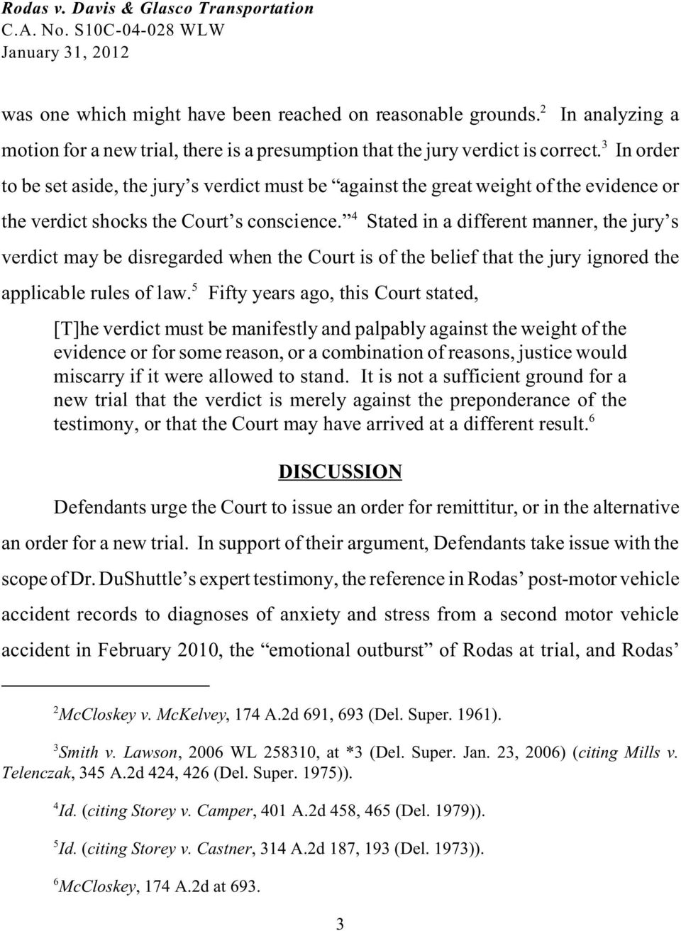 4 Stated in a different manner, the jury s verdict may be disregarded when the Court is of the belief that the jury ignored the applicable rules of law.