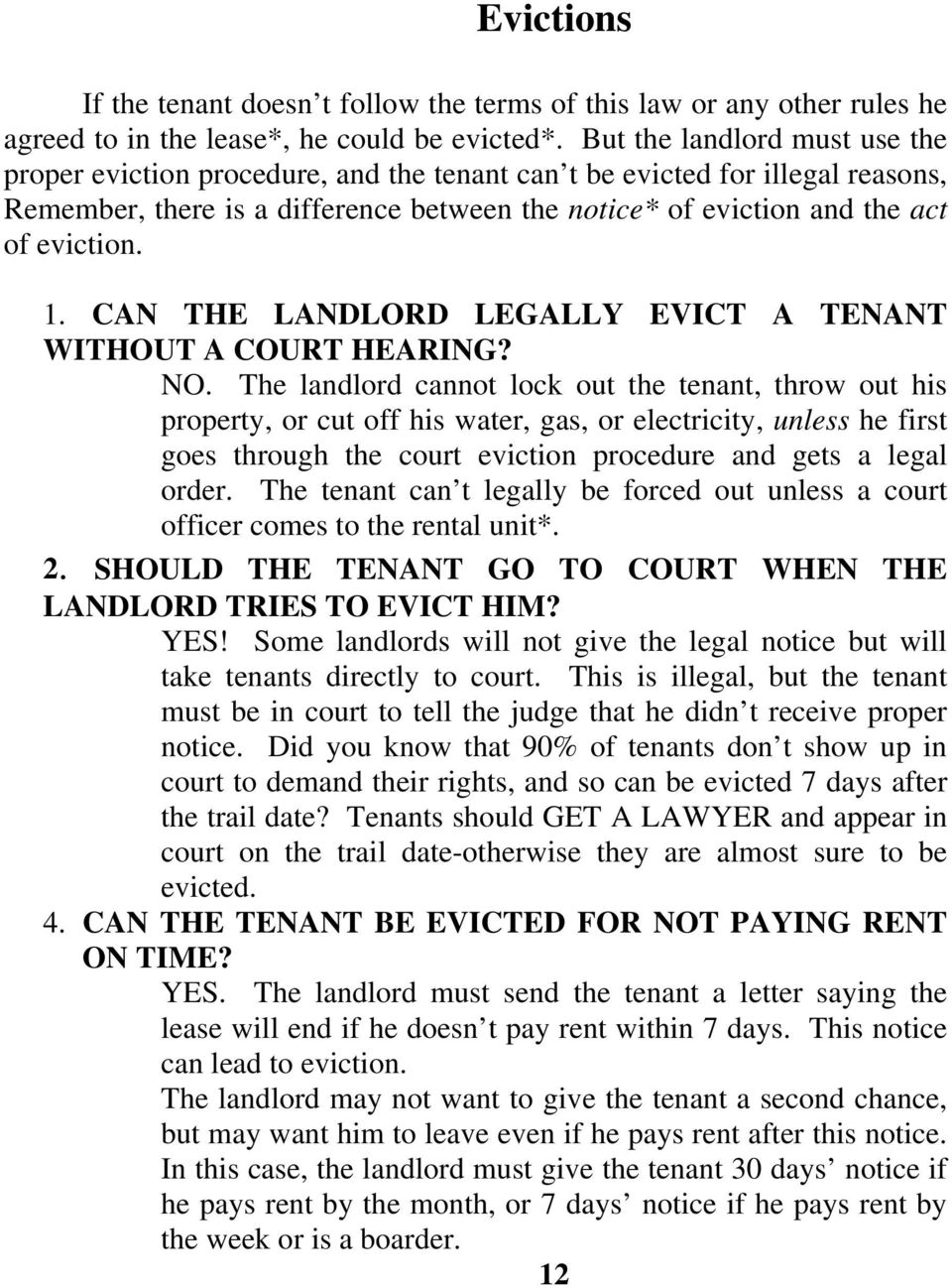 1. CAN THE LANDLORD LEGALLY EVICT A TENANT WITHOUT A COURT HEARING? NO.