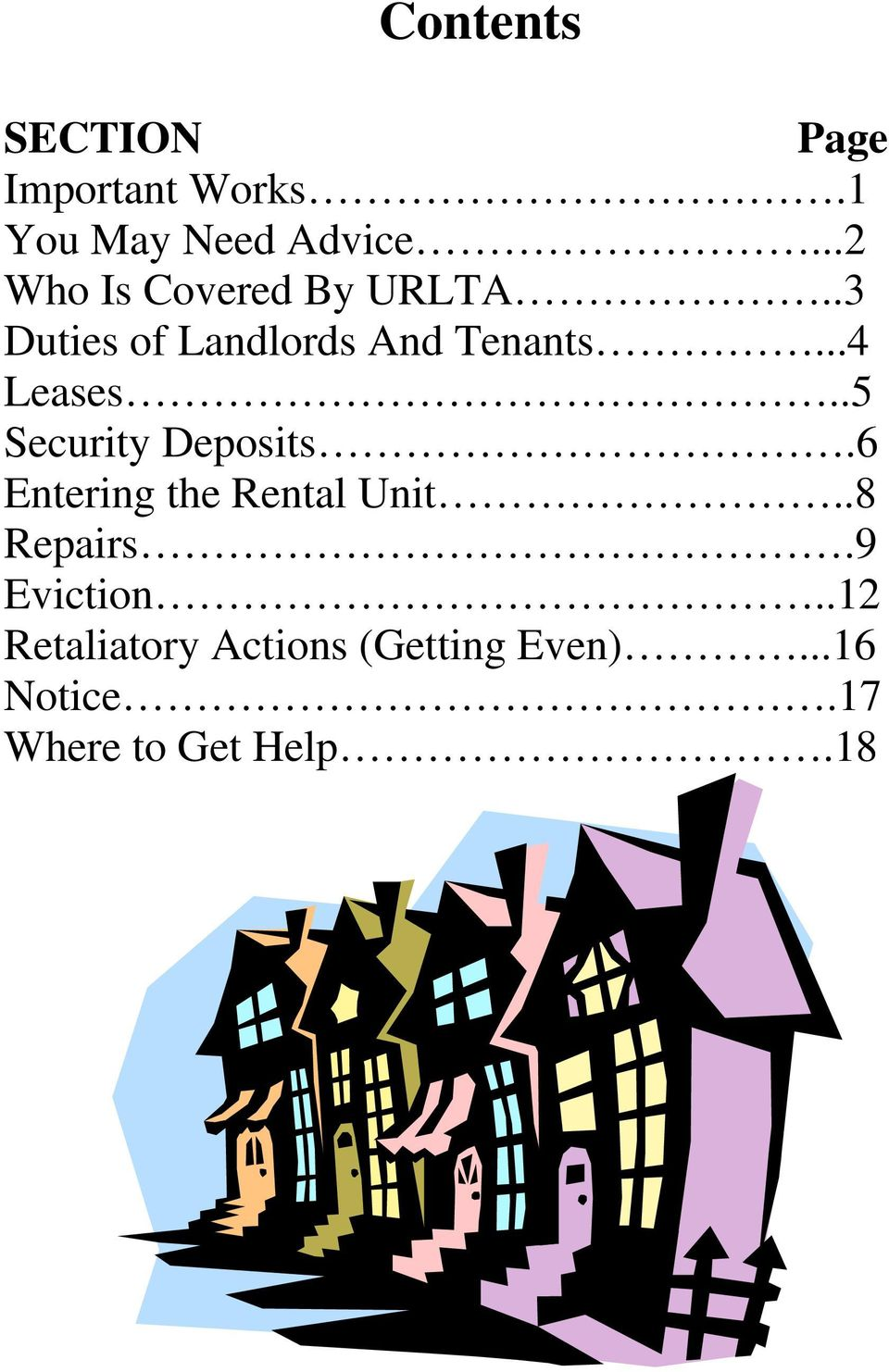 ..4 Leases..5 Security Deposits.6 Entering the Rental Unit..8 Repairs.